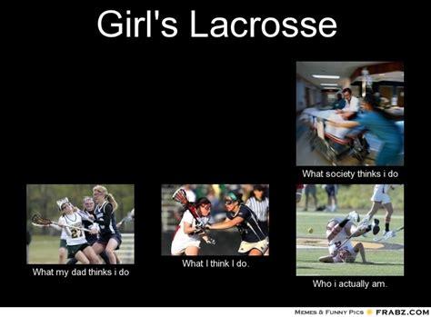 Lacrosse Memes - girl s lacrosse meme generator what i do