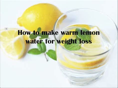weight loss lemon water how to make warm lemon water for weight loss