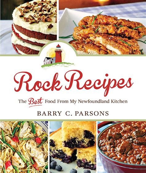 Recipes From My Kitchen by Rock Recipes The Best Food From My Newfoundland Kitchen