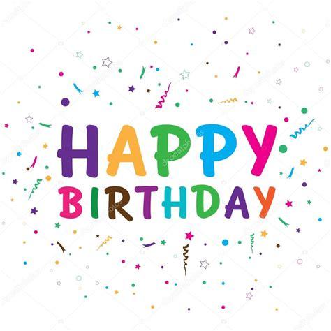 imagenes de happy birthday originales feliz cumplea 241 os aislados en fondo blanco feliz