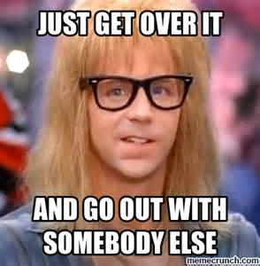 Get Over It Meme - just get over it