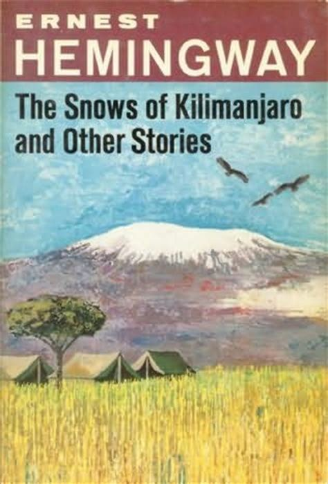 1 and other stories books the snows of kilimanjaro by ernest hemingway
