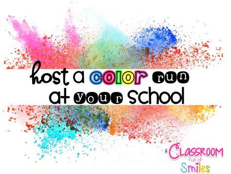 color run ideas a classroom of smiles how to host a school color run