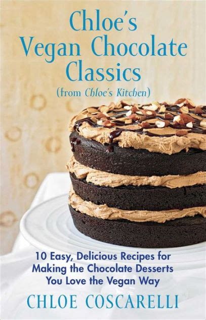 Chocolate And Books Delicious by S Vegan Chocolate Classics From S Kitchen