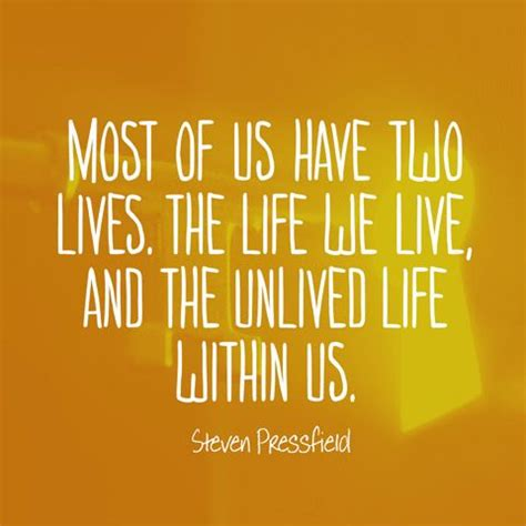 quotes about living to the fullest quote about living to the fullest steven pressfield