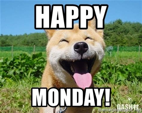 Happy Monday Meme - happy monday meme 28 images happy monday memes 35472