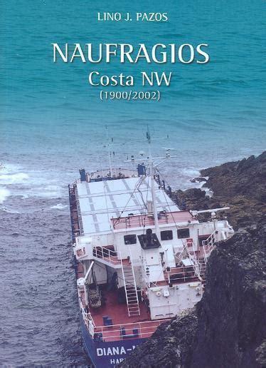 naufragios los nueva biblioteca naufragios costa nw 1900 2002 libros n 193 uticos naufragios