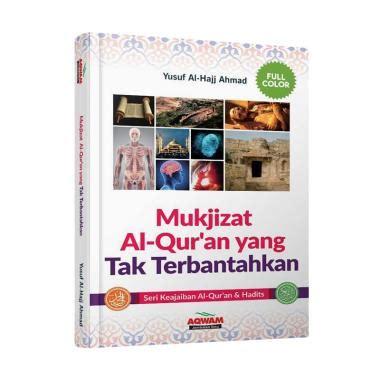 Mukjizat Menghafal Al Quran F1 jual aqwam mukjizat al quran yang tak terbantahkan by yusuf al hajj ahmad buku religi