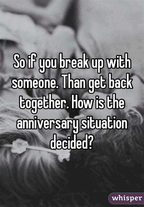 pattern of breaking up and getting back together so if you break up with someone than get back together
