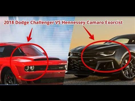 2018 dodge challenger vs hennessey camaro exorcist