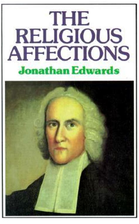 the jonathan edwards encyclopedia books the religious affections by jonathan edwards reviews
