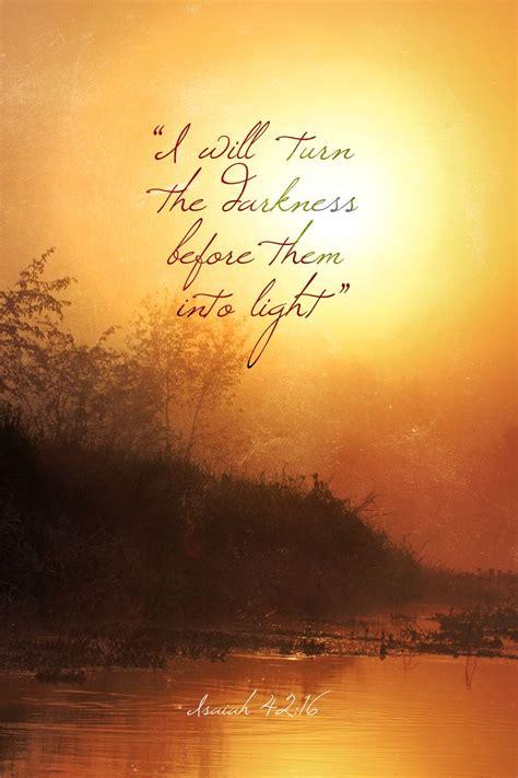 spiritual light and darkness light in the darkness isaiah 42 16 faith spiritual