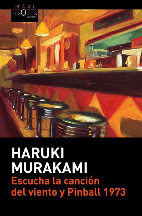 libro la msica del viento escucha la cancin del viento y pinball 1973 murakami haruki libro en papel 9788490663257