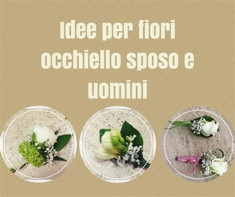 fiore sposo idee per fiori occhiello sposo testimoni e amici