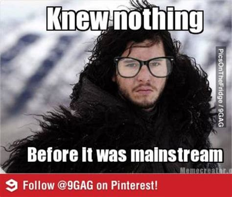 You Know Nothing Meme - image 529076 you know nothing jon snow know your meme