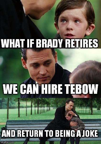 Tom Brady Meme Generator - when tom brady retires imgflip