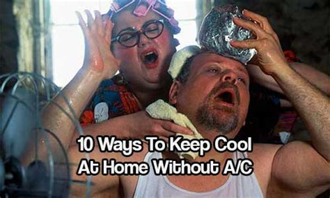 Ways To Keep Cool In The Heat by 10 Ways To Keep Cool At Home Without A C Shtf Prepping
