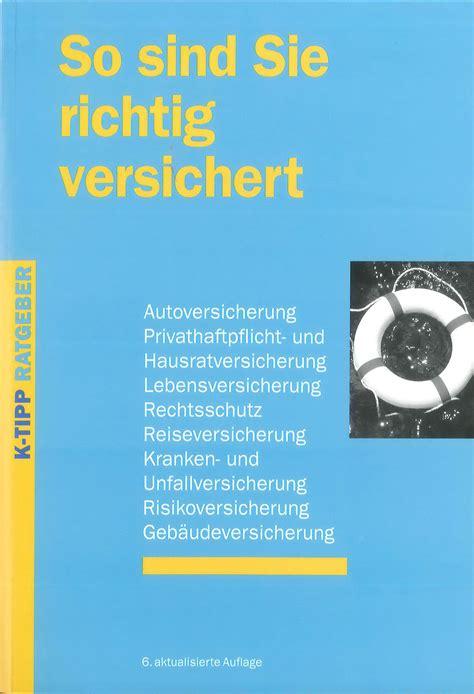 K Tipp Autoversicherungen Vergleich by K Tipp So Sind Sie Richtig Versichert Stiftung F 252 R