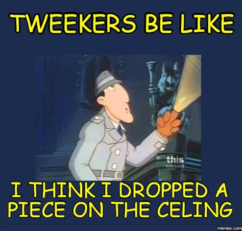 Tweaker Memes - home memes com