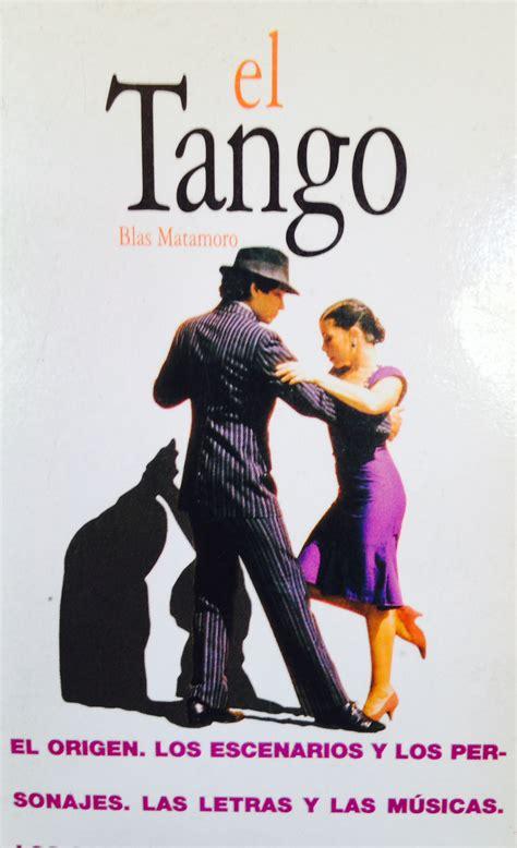 el tango de la el tango de ayer y de hoy patridom net