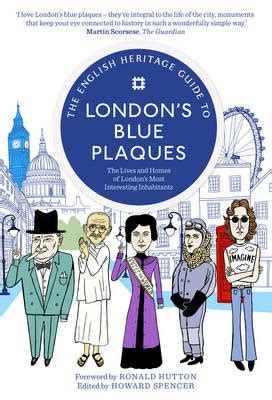 the english heritage guide 1910463396 the english heritage guide to london s blue plaques stanfords