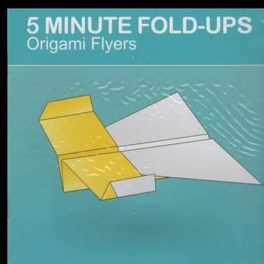 5 Minute Origami - 5 minute fold ups origami flyers npw7152