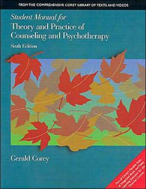 student manual theory practice counseling psychotherapy student manual for theory and practice of counseling and