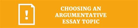 Choosing An Essay Topic by Top 30 Argumentative Research Paper Topics