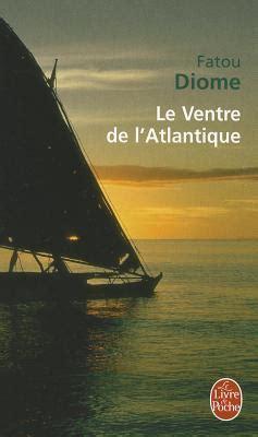 libro le ventre de latlantique le ventre de l atlantique by fatou diome reviews discussion bookclubs lists