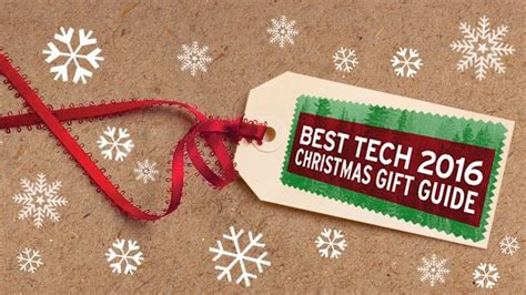 tech gifts 2016 best tech gifts 2016 the ultimate guide to christmas tech