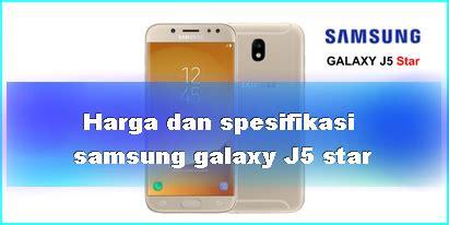Harga Samsung J5 Februari 2018 harga dan spesifikasi samsung galaxy j5 terbaru 2018