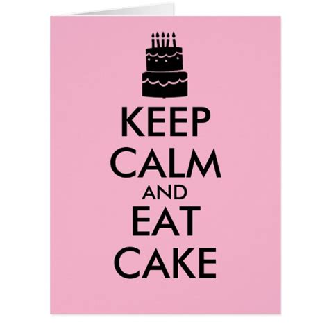 keep calm and eat cake birthday cards zazzle