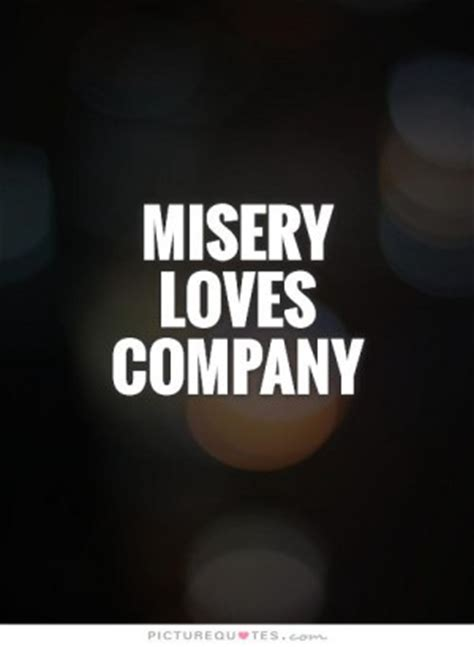 Misery Company misery quotes quotesgram