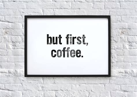 coffee print wallpaper but first coffee typography quote art print