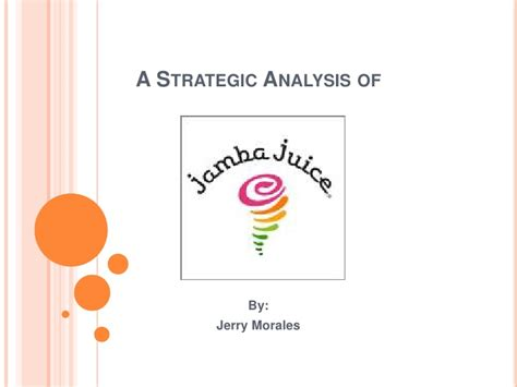 Mba 517 Strategic Planning And Policy Analysis by A Strategic Analysis Of Jamba Juice Using Mathematical Models
