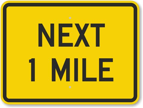 To 1 Mile by Warning Sign Next 1 Mile Sign Sku K 6182