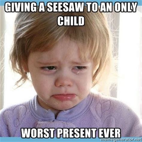Only Child Meme - 47 best images about being an only child perks woes on