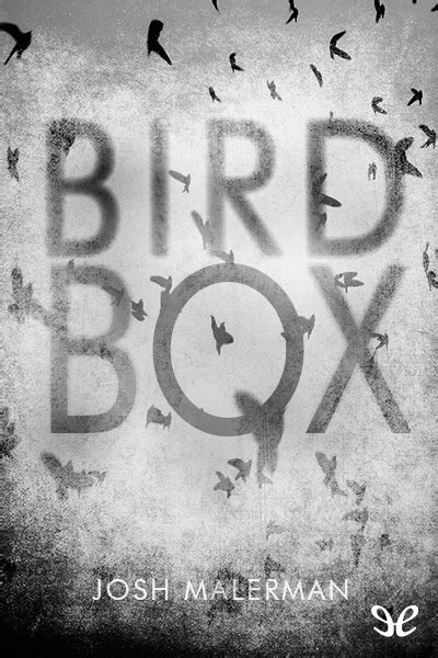 libro birdsong libro bird box de josh malerman descargar gratis ebook epub