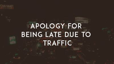 Excuse Letter Waking Up Late apology letter for being late due to traffic sle letters