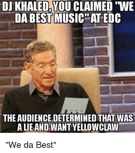 Da Best Memes - dj khaledyou claimed we da best musicatedc the