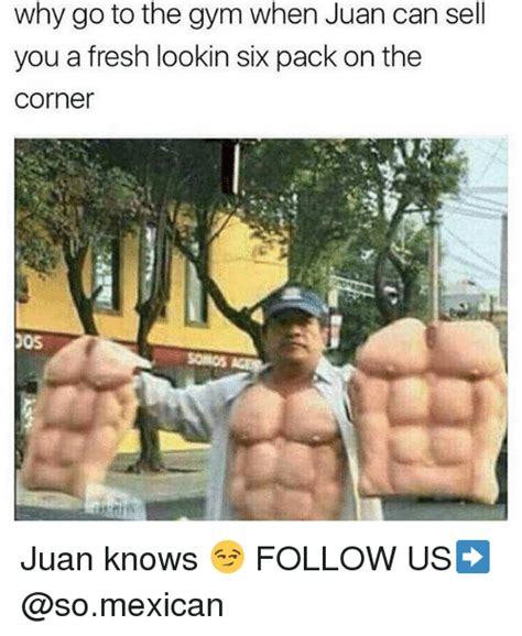 Six Photo Meme - why go to the gym when juan can sell you a fresh lookin