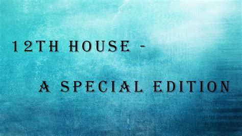 twelfth house 12th house a special edition e k dhilip kumar