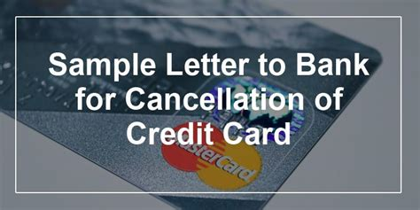 Letter Of Request To Cancel Credit Card Sle Letter To Bank For Cancellation Of Credit Card