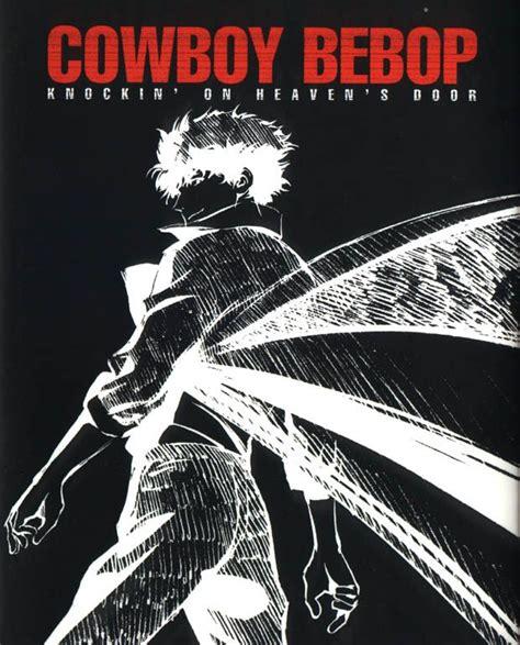 Cowboy Bebop Knockin On Heaven S Door by 173 Best Cowboy Bebop Images On Cowboy Bebop