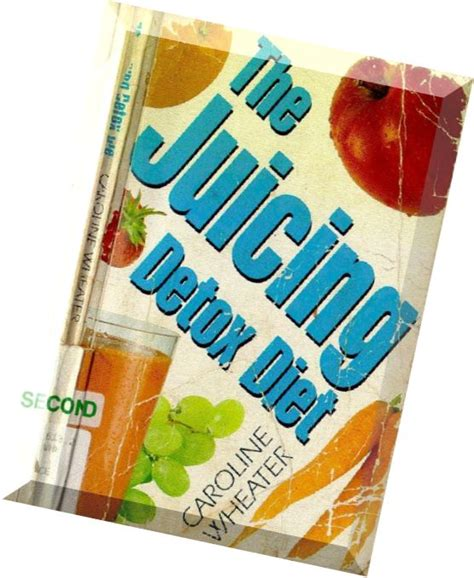 What Might You Use To Detox From Quizlet by The Juicing Detox Diet How To Use Juices