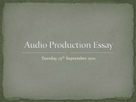 Audio Essay Writing by Audio Production Essay Slides