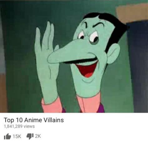 Top 10 Meme - top 10 anime villains 1841289 views i 15k 2k anime meme