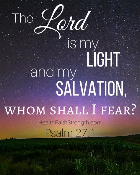 The Lord Is Light And Salvation by Faith Inspired Pin Worthy Pictures From Health Faith
