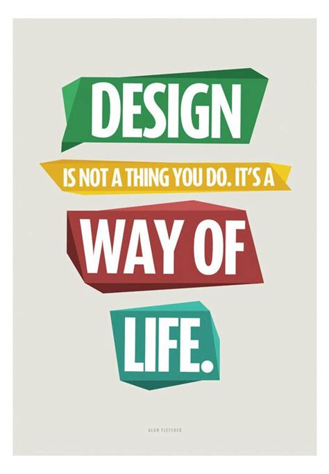 design is a way of life 80 genius design quotes and sayings