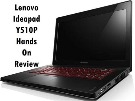 lenovo ideapad y510p gaming laptop hands on review